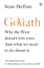 Goliath : Why the West Isn t Winning. And What We Must Do About It. - eBook