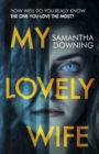 My Lovely Wife : The gripping Richard & Judy thriller that will give you chills this winter - eBook