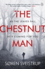 The Chestnut Man : The gripping debut novel from the writer of The Killing - Book