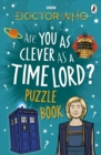 Doctor Who: Are You as Clever as a Time Lord? Puzzle Book - Book