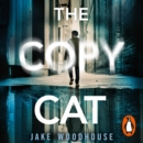 The Copycat : The gripping crime thriller you won t be able to put down - eAudiobook