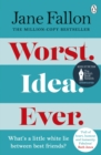 Worst Idea Ever : The Sunday Times Top 5 Bestseller