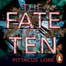 The Fate of Ten : Lorien Legacies Book 6 - eAudiobook