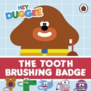 Hey Duggee: The Tooth Brushing Badge - Book
