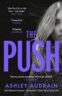 The Push : Mother. Daughter. Angel. Monster? 2021 s Most Astonishing Novel