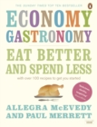 Economy Gastronomy : Eat well for less