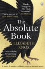 The Absolute Book : 'An INSTANT CLASSIC, to rank [with] masterpieces of fantasy such as HIS DARK MATERIALS or JONATHAN STRANGE AND MR NORRELL   GUARDIAN