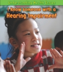 I Know Someone with a Hearing Impairment - eBook
