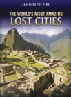 The World's Most Amazing Lost Cities - eBook
