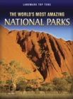 The World's Most Amazing National Parks - eBook