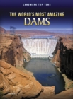 The World's Most Amazing Dams - eBook