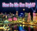 How Do We Use Light? - Book