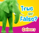 True or False? Colours - Book