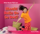 Should Bella Go to Bed? : Staying Healthy - Book
