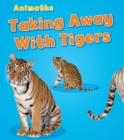 Taking Away with Tigers - Book