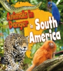 Animals in Danger in South America - Book