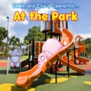 Eddie and Ellie's Opposites at the Park - eBook