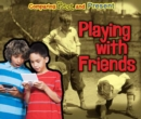 Playing with Friends : Comparing Past and Present - Book