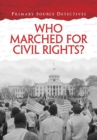 Who Marched for Civil Rights? - Book