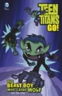 The Beast Boy Who Cried Wolf - Book
