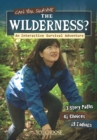 Can You Survive the Wilderness? : An Interactive Survival Adventure - Book