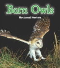 Barn Owls : Nocturnal Hunters - Book