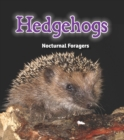 Hedgehogs : Nocturnal Foragers - Book