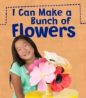 I Can Make a Bunch of Flowers - Book