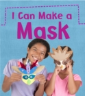 I Can Make a Mask - Book