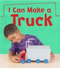 I Can Make a Truck - eBook