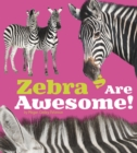 Zebras are Awesome! - Book