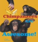 Chimpanzees Are Awesome! - Book