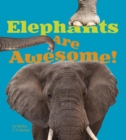 Elephants Are Awesome! - Book