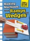 Making Machines with Ramps and Wedges - Book