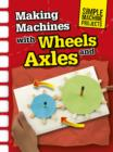 Making Machines with Wheels and Axles - eBook