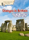 Changes in Britain from the Stone Age to the Iron Age - Book