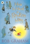 How to Heal a Broken Wing - Book