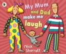 My Mum and Dad Make Me Laugh - Book