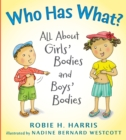 Who Has What? : All About Girls' Bodies and Boys' Bodies - Book