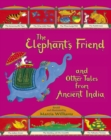 The Elephant's Friend and Other Tales from Ancient India - Book