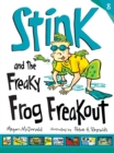 Stink and the Freaky Frog Freakout - Book