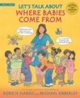 Let's Talk About Where Babies Come From : A Book about Eggs, Sperm, Birth, Babies, and Families - Book