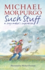 Such Stuff: A Story-maker's Inspiration - eBook