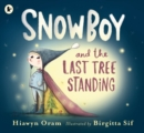 Snowboy and the Last Tree Standing - Book