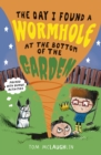 The Day I Found a Wormhole at the Bottom of the Garden - Book