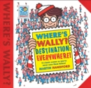 Where's Wally? Destination: Everywhere! : 12 classic scenes as you've never seen them before! - Book