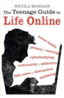 The Teenage Guide to Life Online - Book