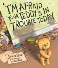 I'm Afraid Your Teddy Is in Trouble Today - Book