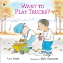 Want to Play Trucks? - Book