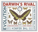 Darwin's Rival: Alfred Russel Wallace and the Search for Evolution - Book